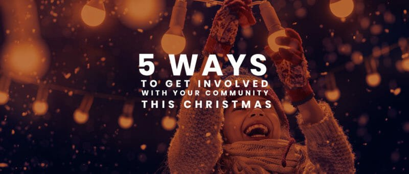 5 Ways To Get Involved With Your Community at Christmas