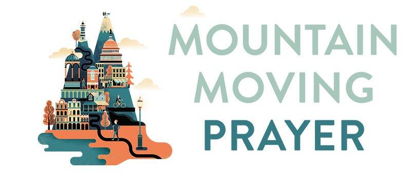 Mountain Moving Prayer – Establishing Your Base Camp