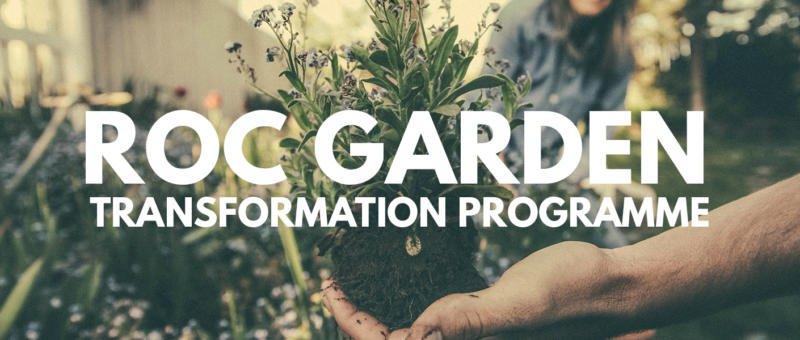 ROC GARDEN TRANSFORMATION PROGRAMME