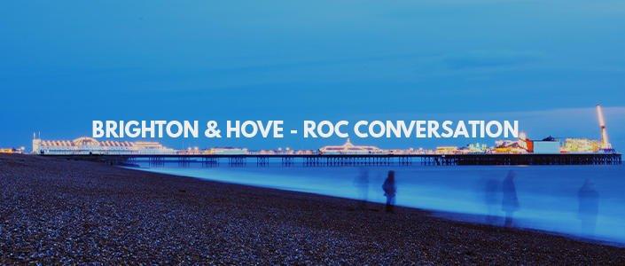 BRIGHTON & HOVE – ROC CONVERSATION