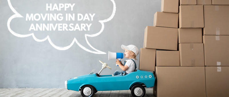 HAPPY MOVING IN DAY ANNIVERSARY