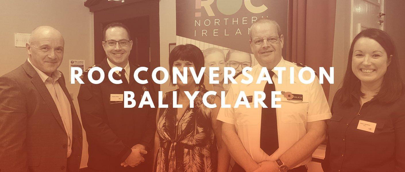 ROC CONVERSATION: BALLYCLARE