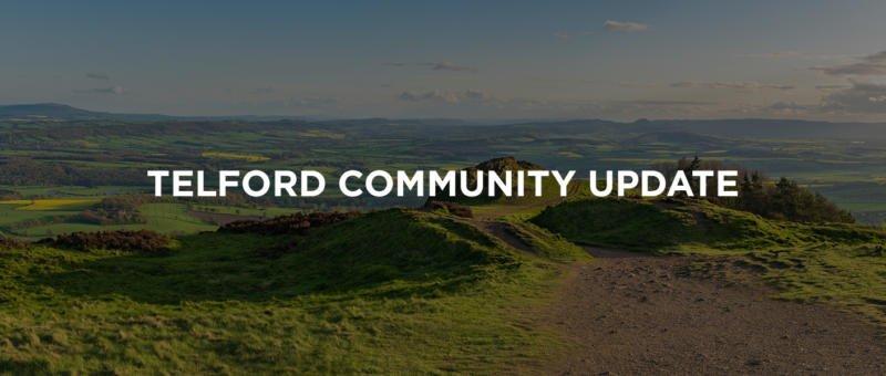 TELFORD COMMUNITY UPDATE