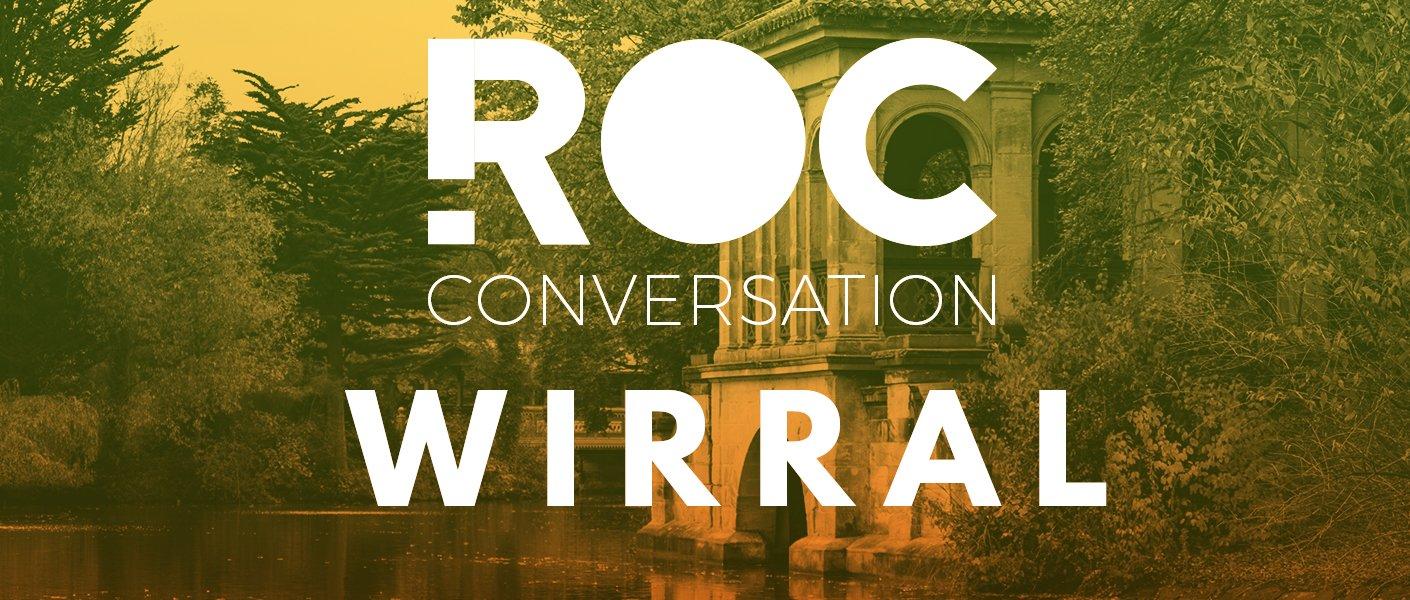 ROC CONVERSATION WIRRAL